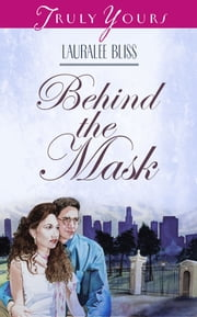 Behind The Mask ebook by Lauralee Bliss