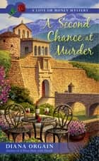 A Second Chance at Murder ebook by Diana Orgain