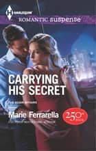 Carrying His Secret ebook by Marie Ferrarella