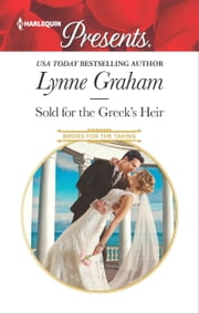 Sold for the Greek's Heir - A sensual story of passion and romance ebook by Lynne Graham