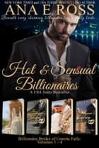 Hot & Sensual Billionaires ebook by Ana E Ross