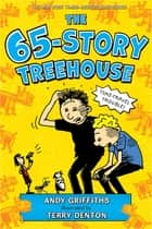The 65-Story Treehouse ebook by Andy Griffiths, Terry Denton