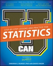 U Can: Statistics For Dummies ebook by Deborah J. Rumsey,David Unger