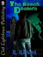The Beach Dealers ebook by R. RICHARD, T.L. Davison