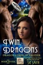 Twin Dragons: Dragon Lords of Valdier, Book 7 ebook by S.E. Smith