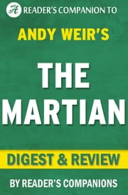 The Martian:: Novel By Andy Weir | Digest & Review ebook by Reader Companions
