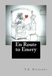 En Route to Emery ebook by T.K. Richards