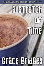 A Stretch of Time ebook by Grace Bridges