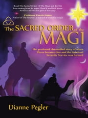 The Sacred Order of the Magi ebook by Dianne Pegler