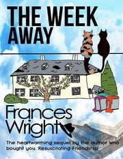 The Week Away ebook by Frances Wright