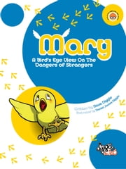 Mary - A Birds Eye View On The Dangers Of Strangers ebook by Dave Diggle