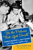 """It's the Pictures That Got Small"" ebook by Anthony Slide"