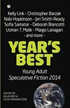 Year's Best Young Adult Speculative Fiction 2014 ebook by Alisa Krasnostein,Julia Rios