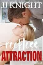 Reckless Attraction Vol. 3 - MMA Contemporary Sports Romance ebook by JJ Knight