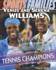 Venus and Serena Williams: Tennis Champions ebook by Bailey, Diane