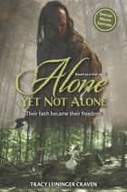 Alone Yet Not Alone ebook by Tracy Leininger Craven