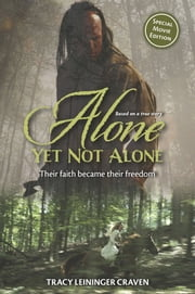 Alone Yet Not Alone - Their faith became their freedom ebook by Tracy Leininger Craven