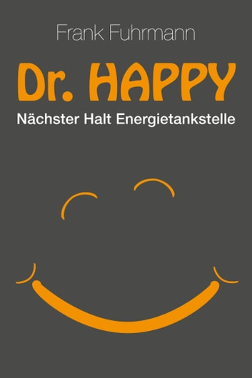 Dr. Happy - Nächster Halt Energietankstelle ebook by Frank Fuhrmann