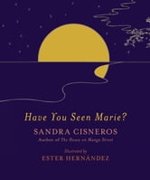 Have You Seen Marie? ebook by Sandra Cisneros