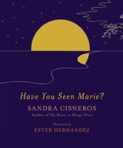 Have You Seen Marie? ebook by Sandra Cisneros,Ester Hernández