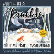 When the Trees Crackle with Cold - N edition - A Cree Calendar ebook by Bernice Johnson-Laxdal, Miriam Körner