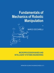 Fundamentals of Mechanics of Robotic Manipulation ebook by Marco Ceccarelli