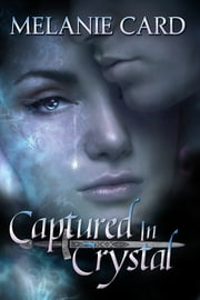 Captured in Crystal ebook by Melanie Card