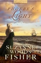 Phoebe's Light (Nantucket Legacy Book #1) ebook by Suzanne Woods Fisher