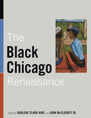 The Black Chicago Renaissance ebook by Darlene Clark Hine,John McCluskey
