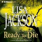 Ready to Die audiobook by Lisa Jackson