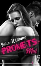 Promets-moi eBook by Julie Willame