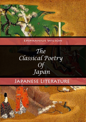 The Classical Poetry Of Japan - [Selections translated by Basil Hall Chamberlain] ebook by Epiphanius Wilson