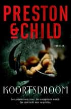 Koortsdroom ebook by Preston & Child, Marjolein van Velzen