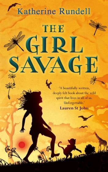 The Girl Savage ebook by Katherine Rundell