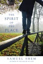 The Spirit of the Place ebook by Samuel Shem