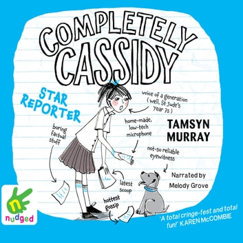 Completely Cassidy: Star Reporter audiobook by Tamsyn Murray