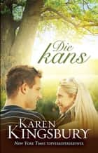 Die Kans eBook by Karen Kingsbury