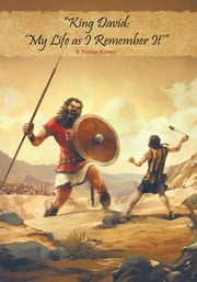 """King David: 'My Life as I Remember It'"" ebook by R. Furman Kenney"