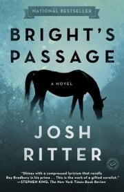 Bright's Passage - A Novel ebook by Josh Ritter