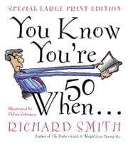 You Know You're Fifty When ebook by Richard Smith