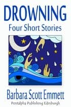 Drowning ebook by Barbara Scott Emmett