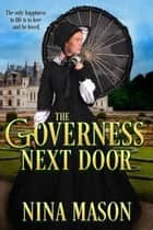 The Governess Next Door ebook by Nina Mason