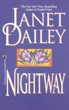 Nightway ebook by Janet Dailey