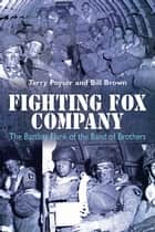 Fighting Fox Company ebook by Bill Brown,Terry Poyser