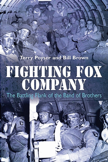 Fighting Fox Company - The Battling Flank of the Band of Brothers ebook by Bill Brown,Terry Poyser