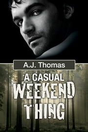 A Casual Weekend Thing ebook by A.J. Thomas