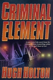 Criminal Element ebook by Hugh Holton