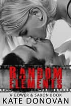 Random Elements ebook by Kate Donovan