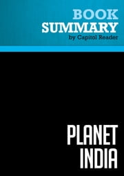 Summary of Planet India: How the Fastest Growing Democracy is Transforming America and the World - Mira Kamdar ebook by Capitol Reader