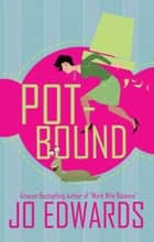 Pot-bound ebook by Jo Edwards